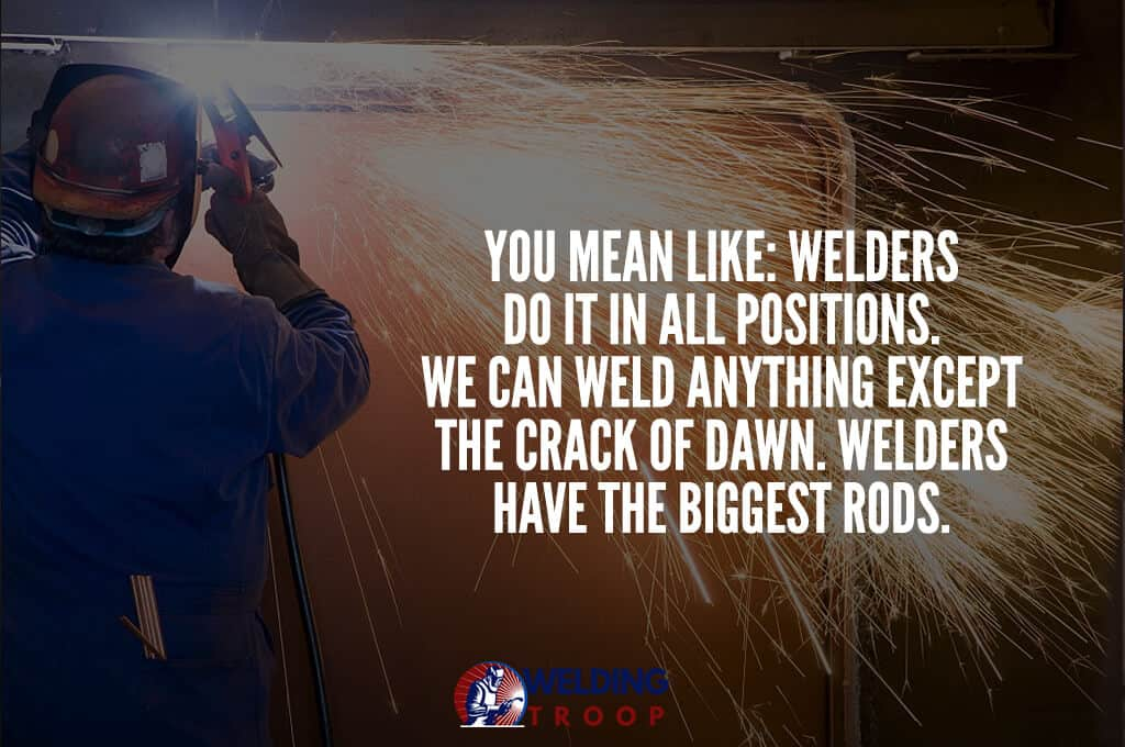 50 Welding funny Quotes and Sayings - 2020 | Welding Troop