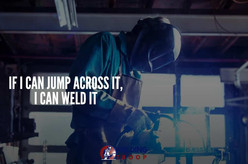welding sayings quotes