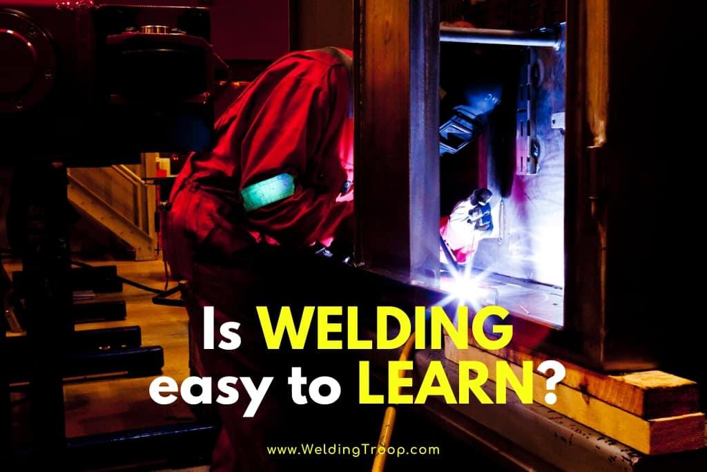 Is Welding Easy to Learn?