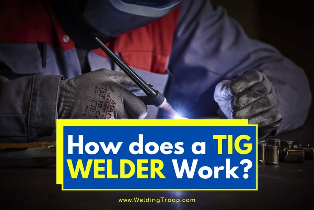 How Does a TIG Welder Work
