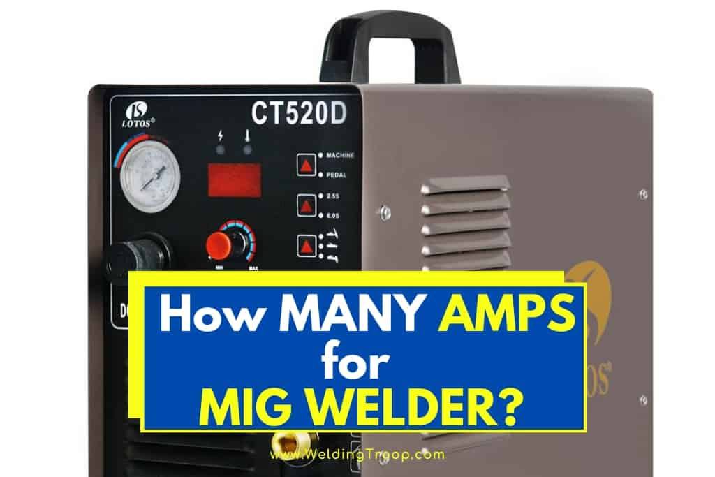 How Many Amps Do You really Need for a MIG Welder