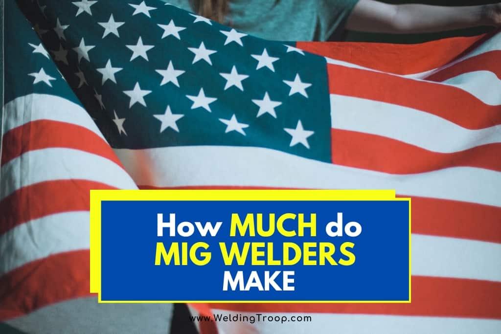 How Much do MIG Welders Make? Average MIG Welder Salary