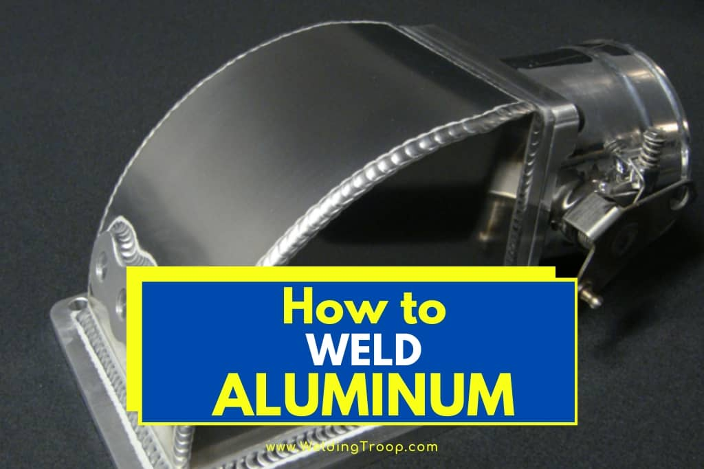 How To Weld Aluminum At Home In Depth Beginner S Guide