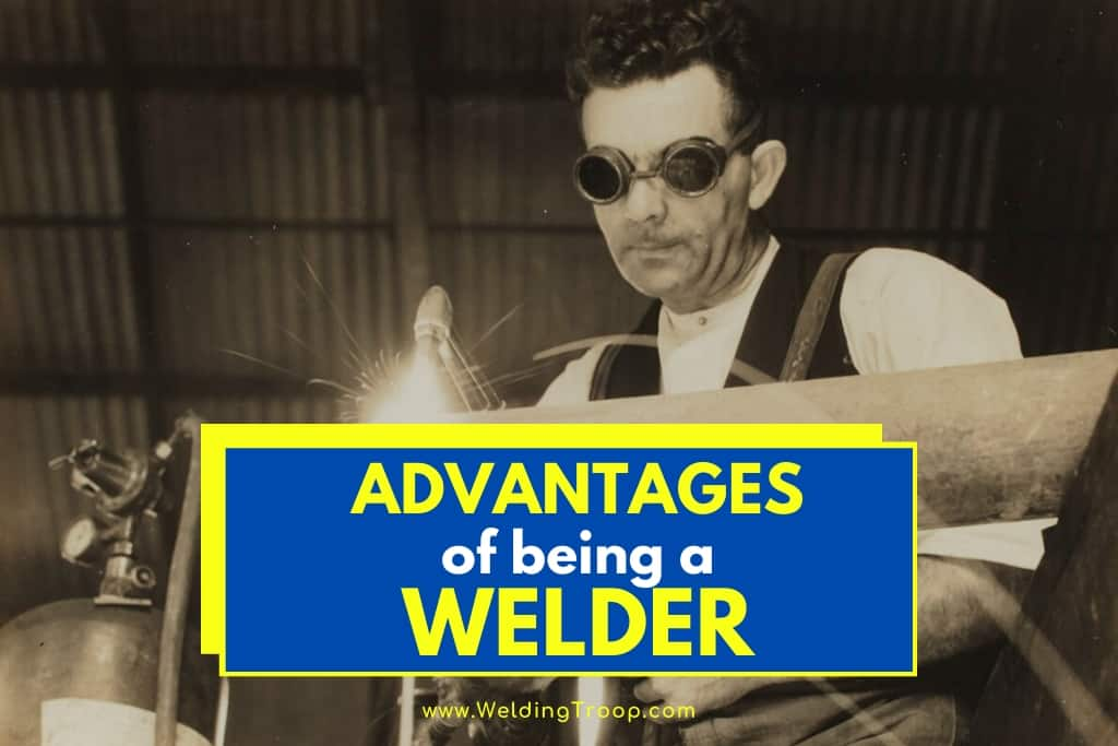 Advantages of Being a Welder