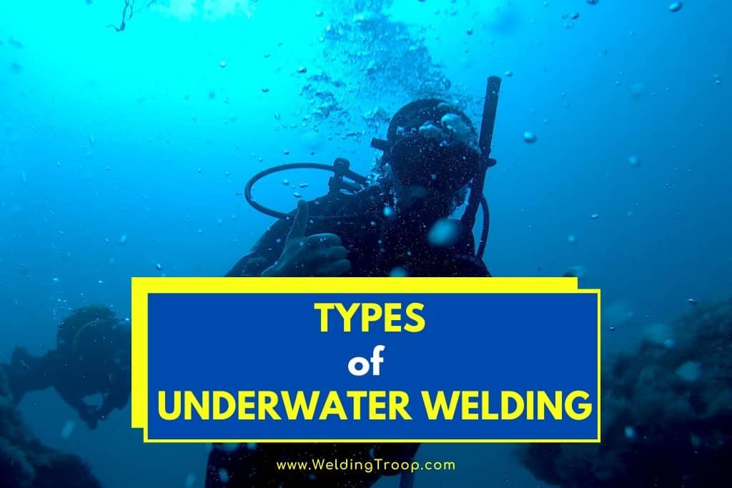 different type of underwater welding