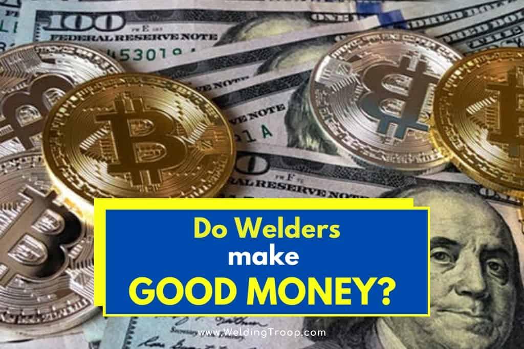 Do Welders Make Good Money? | Highest Paying Welding Jobs