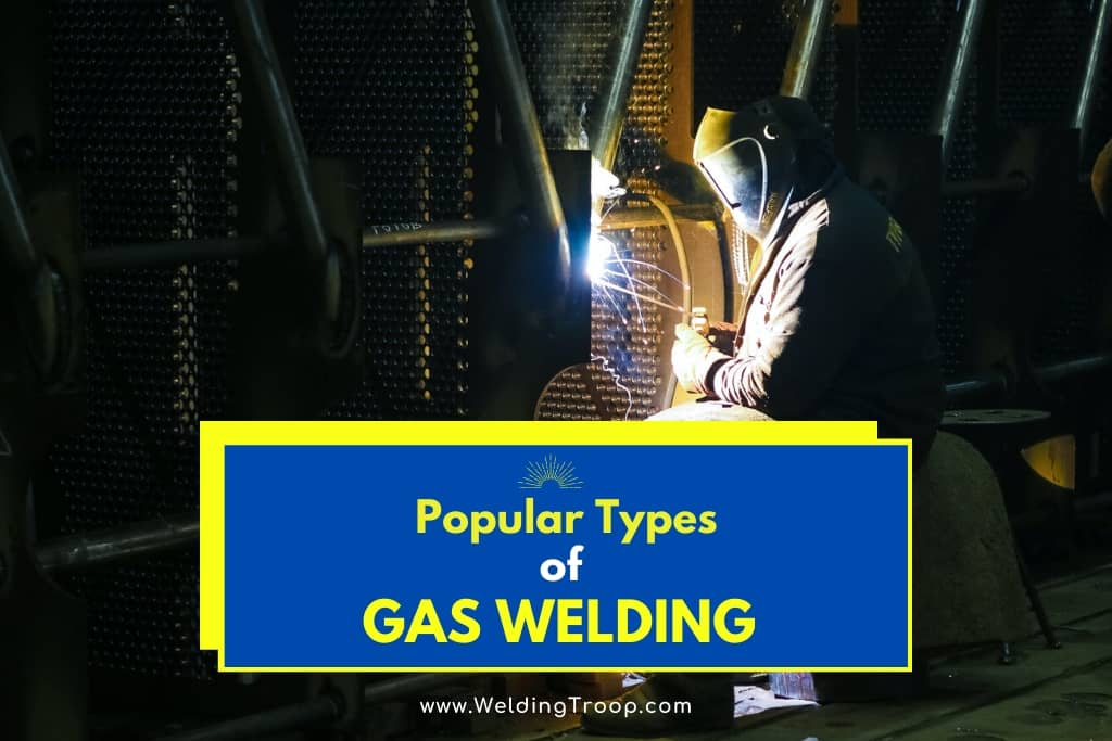 What Types of Gas Welding Are Commonly Used