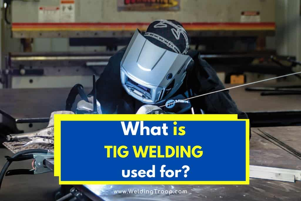 Why Choose TIG Welding