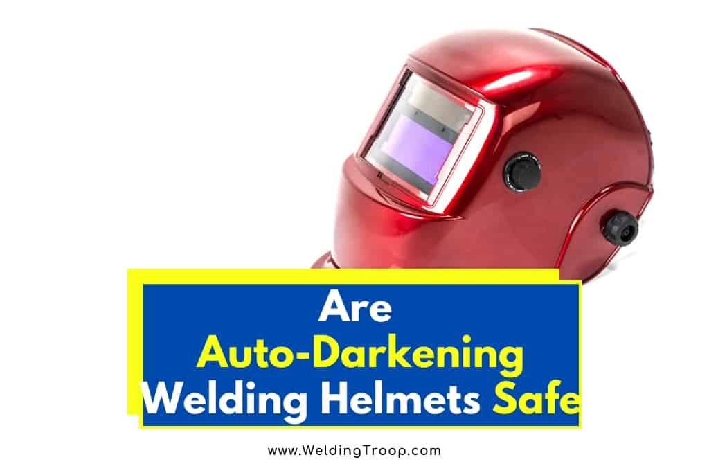 Auto-Darkening-Welding-Helmets-Safe