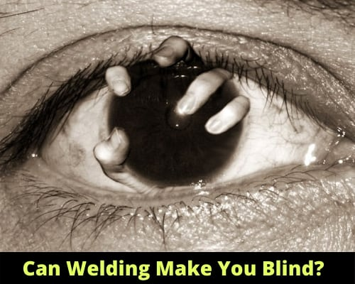 Can Welding Make You Blind