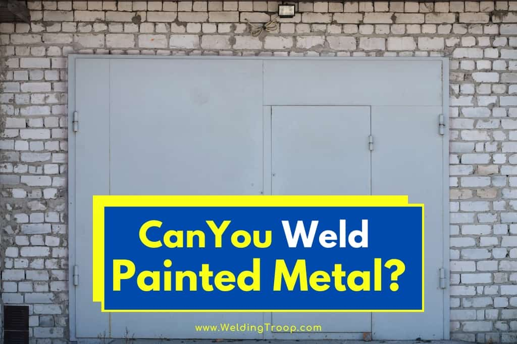 Can You Weld Painted Metal
