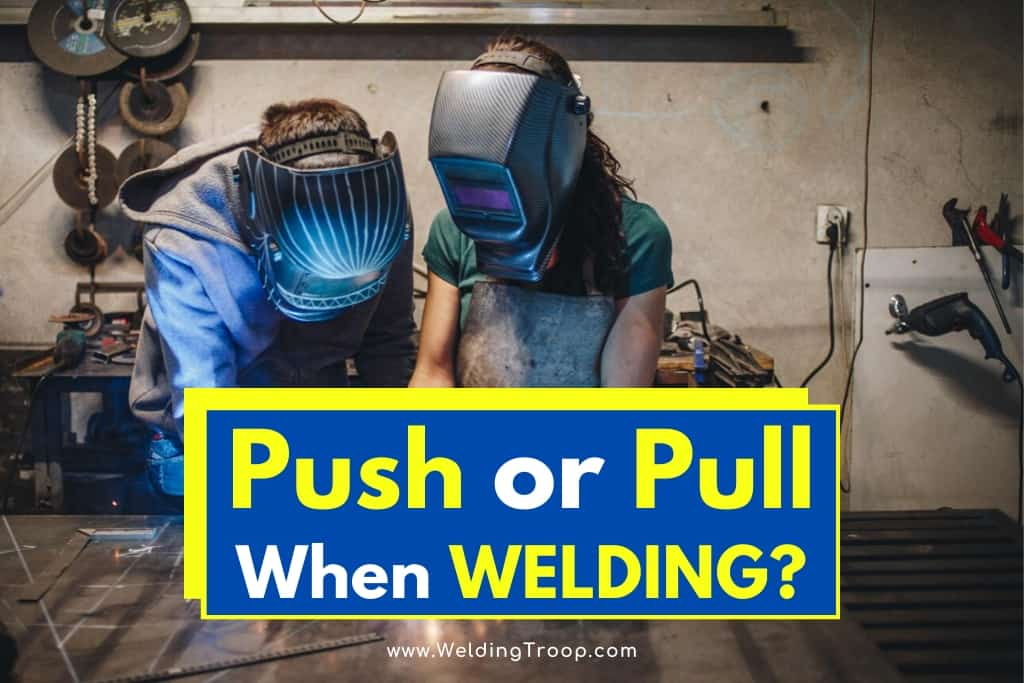 Do-You-Push-or-Pull-when-Stick-Welding