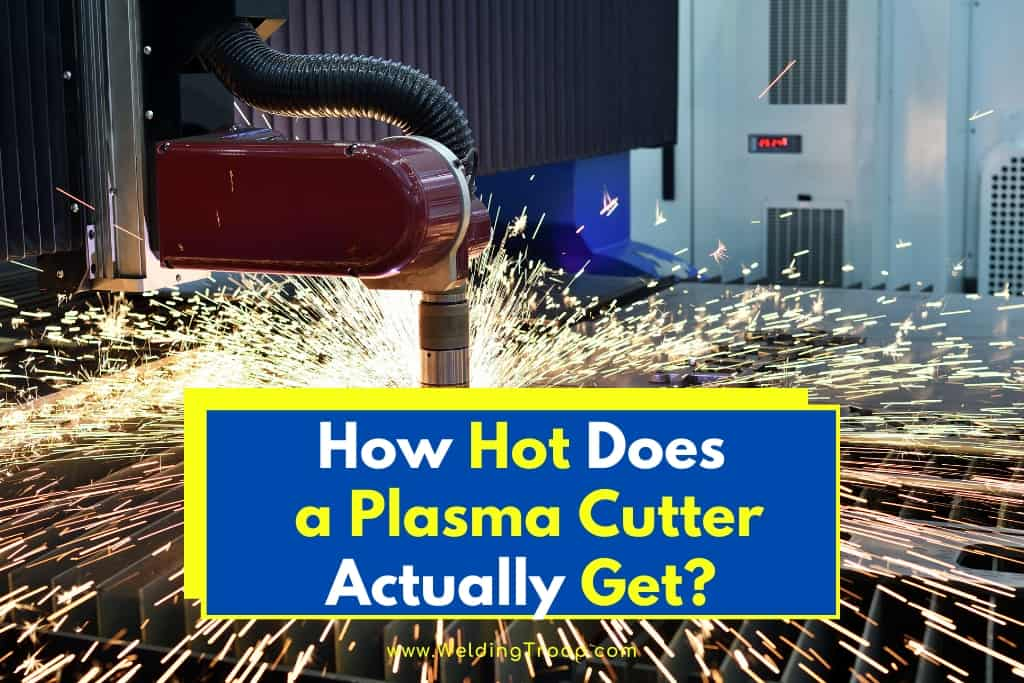 How-Hot-Does-a-Plasma-Cutter-Actually-Get