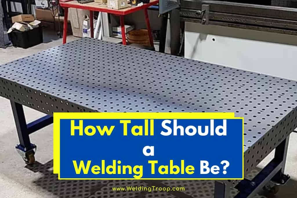 How-Tall-Should-a-Welding-Table-Be