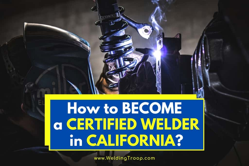 How-To-Become-A-Certified-Welder-In-California