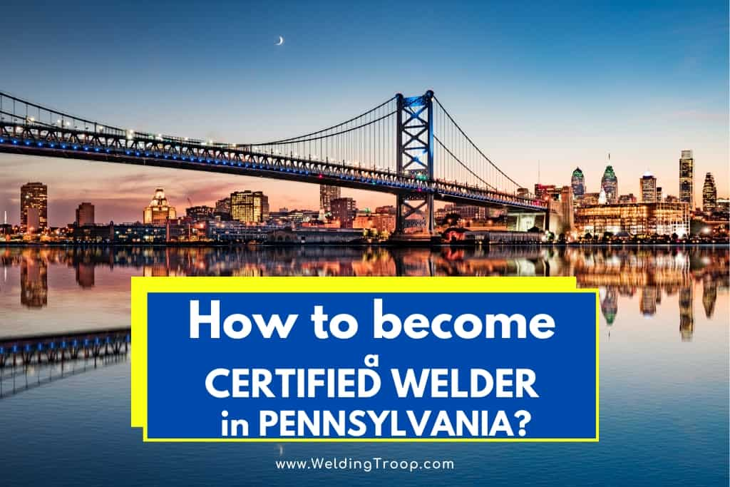How to Become a Certified Welder in Pennsylvania_