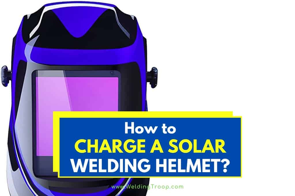 How-to-Charge-a-Solar-Welding-Helmet