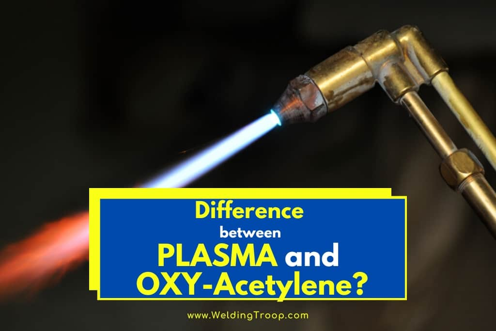 Differences between Plasma Cutter vs. oxy-acetylene Torch Cutter