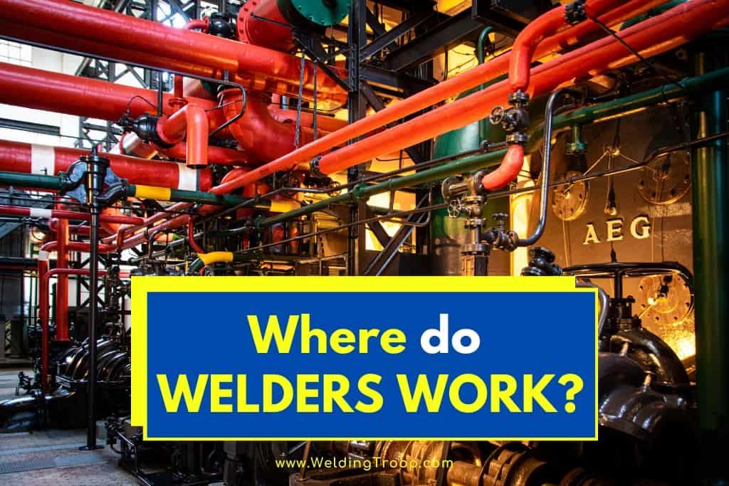 Where Do Welders Work