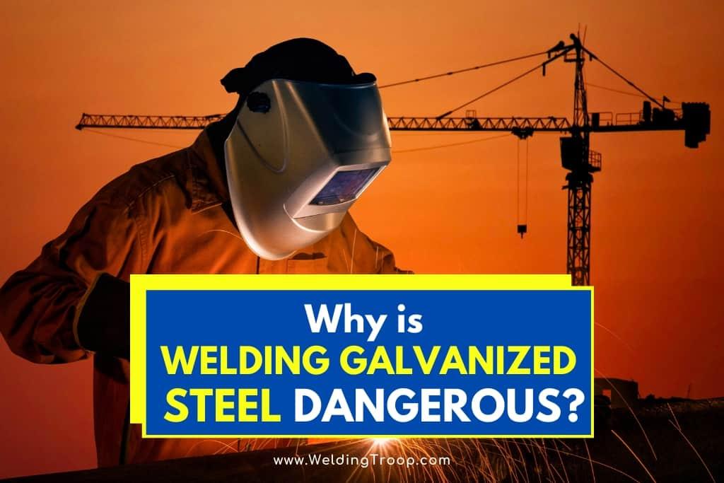 Why-Is-Welding-Galvanized-Steel-Dangerous