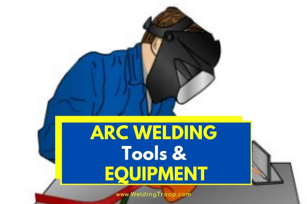 arc-welding-tools-and-equipment-list