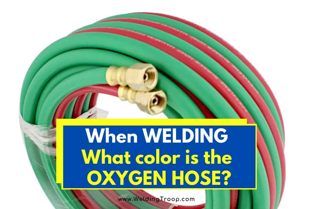 when-welding-what-color-is-the-oxygen-hose