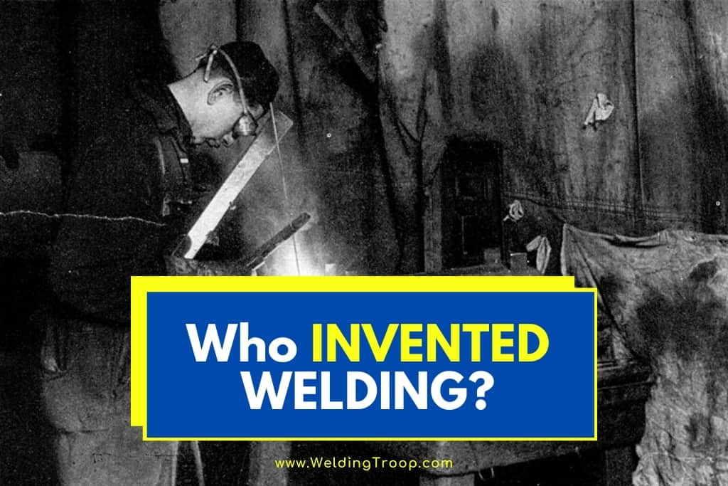 Who Invented Welding Machine and the history of welding