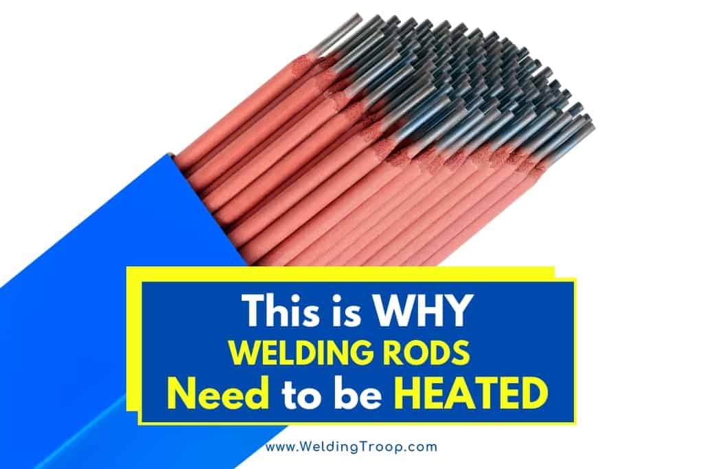 this-is-why-welding-rods-need-to-be-heated