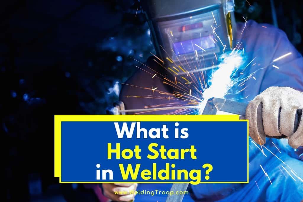 Hot-Start-in-Welding