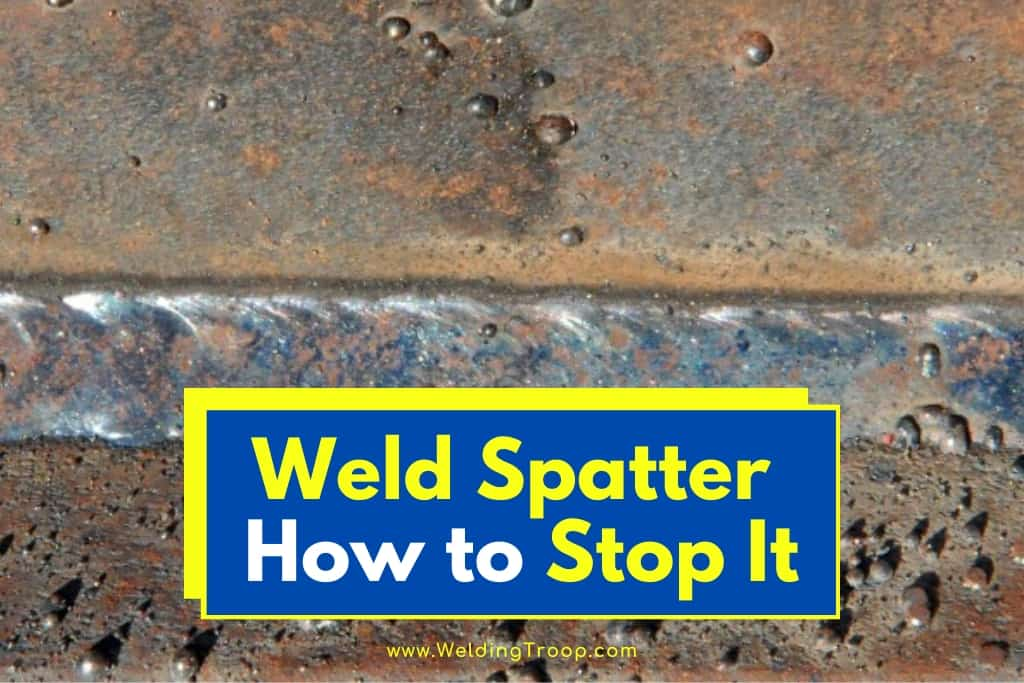 Weld-Spatter–How-to-fix-It
