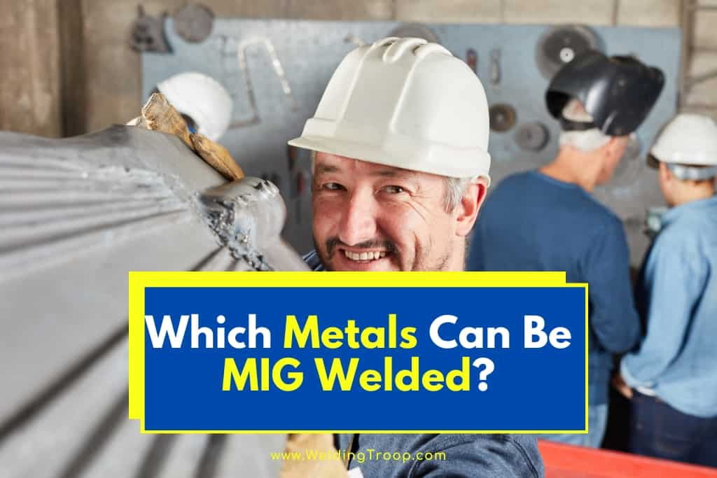 Which-Metals-Can-Be-MIG-Welded