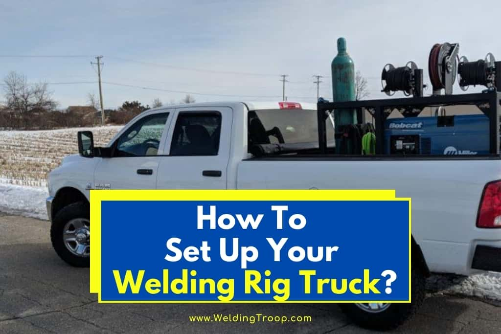 How-to-set-up-Welding-Rig-truck
