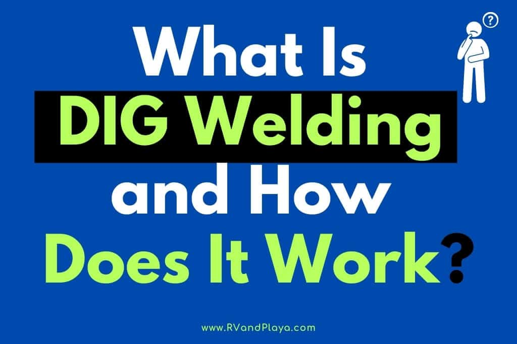 What Is DIG Welding
