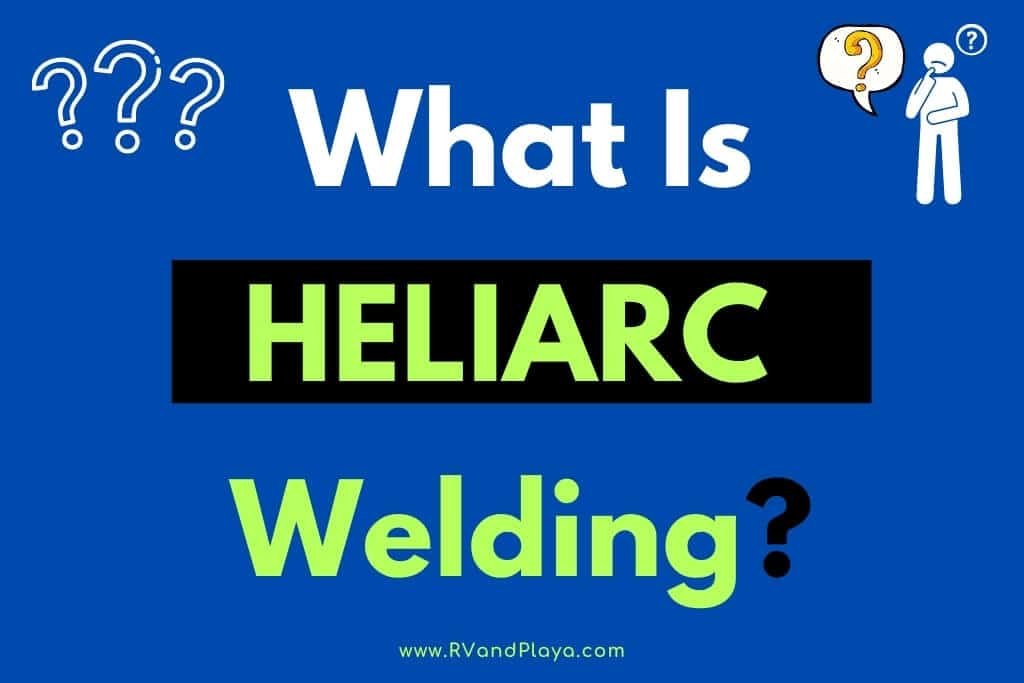 What is heliarc welding