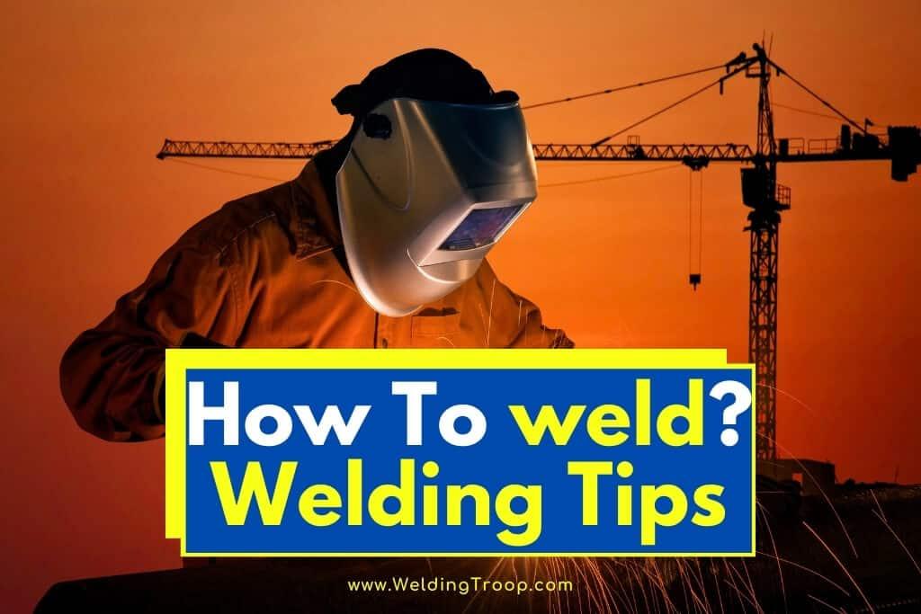 how-to-weld-welding-tips