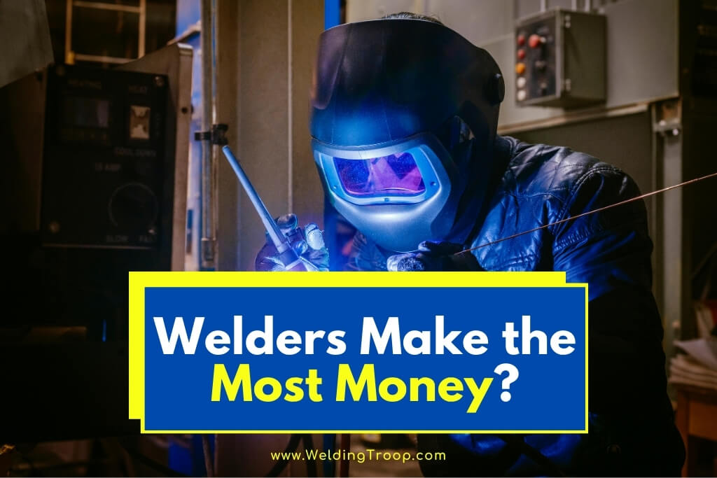 What Welders Make the Most Money