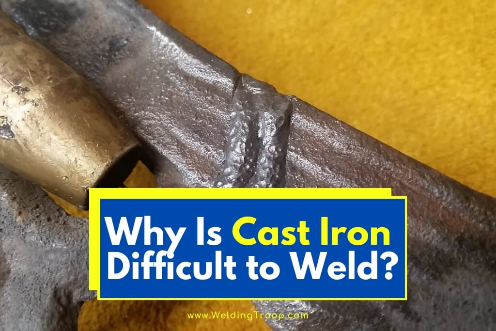 Why Is Cast Iron So Difficult to Weld