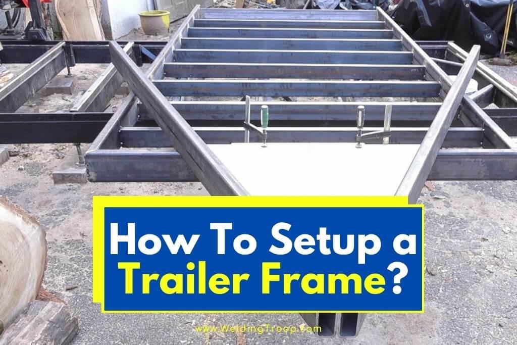 how-to-setup-a-trailer-frame
